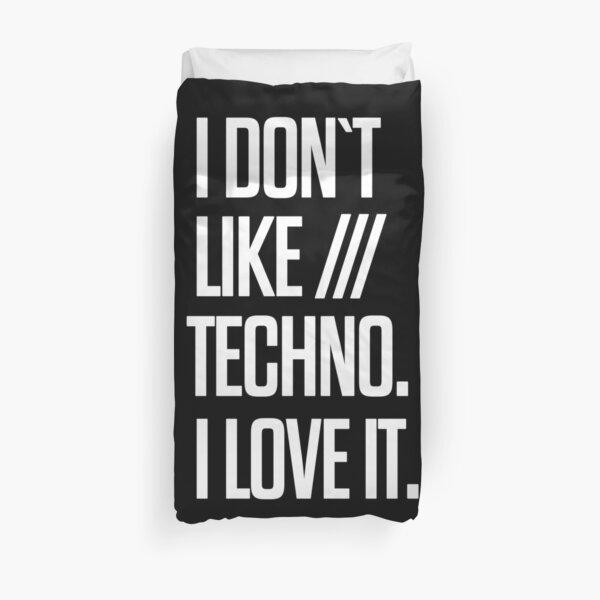 I don´t like Techno. I love it. #2 Bettbezug