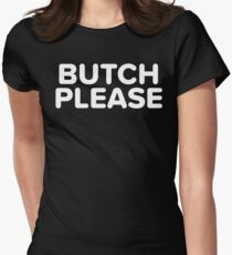 Butch Please Women's Fitted T-Shirt