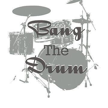 Bang the Drum by DedEye