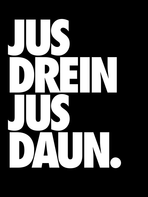 Quot Jus Drein Jus Daun Quot By Ares2424 Redbubble