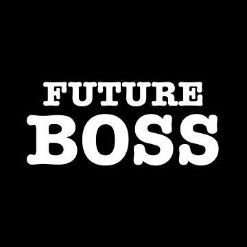 Future Boss by teesaurus