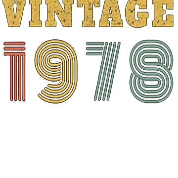 40th Birthday Gift Vintage 1978 Year T-Shirt by vokieucsvc