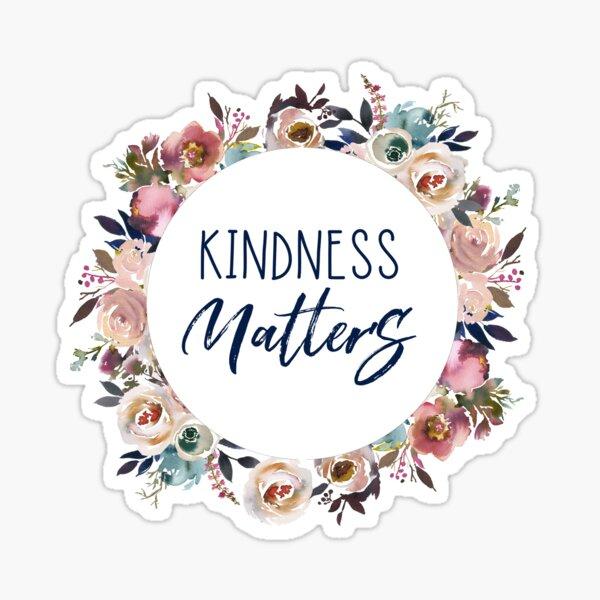 Floral Kindness Matters Sticker