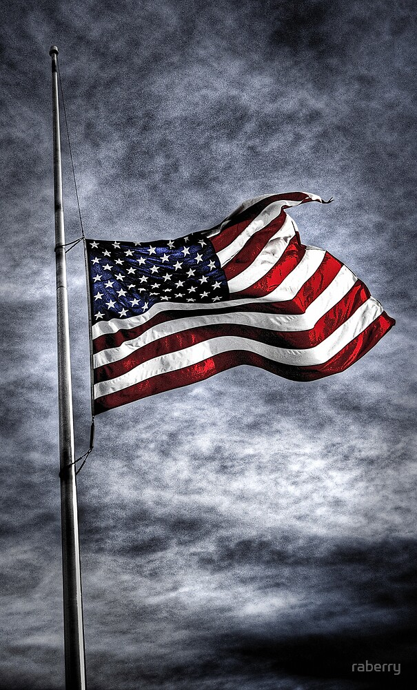 """""""Half Staff""""    Stars and Stripes Series.. by raberry"""