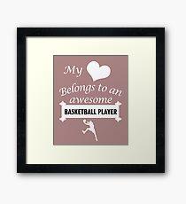 Basketball Player Lover Basketball Heart Belongs Framed Print