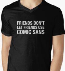 Friends Don't Let Friends Use Comic Sans Men's V-Neck T-Shirt