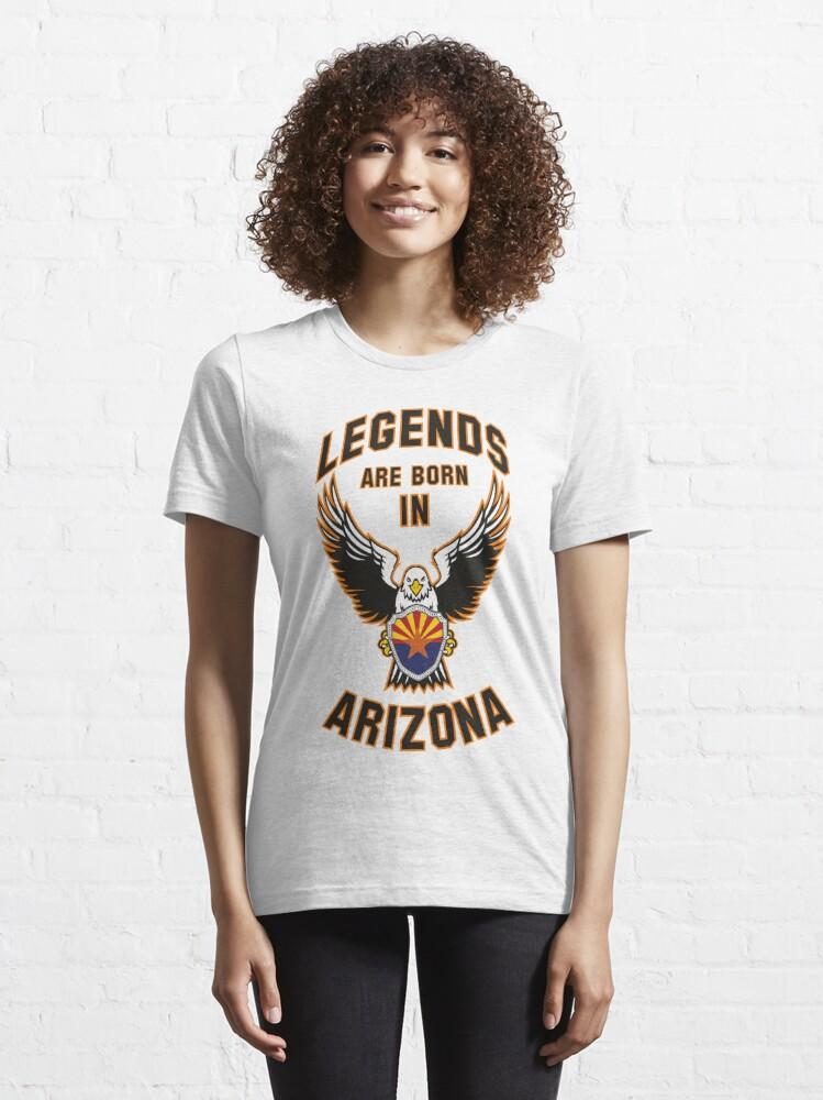 Alternate view of Legends are born in Arizona Essential T-Shirt