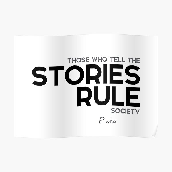 stories rule society - plato Poster