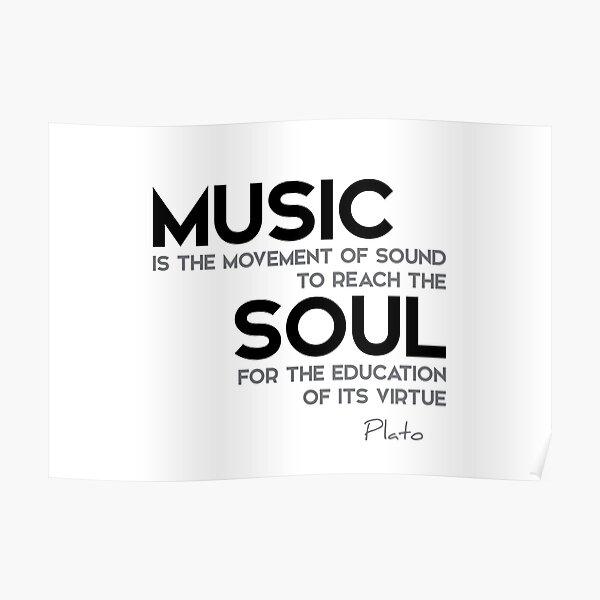 music, reach the soul - plato Poster