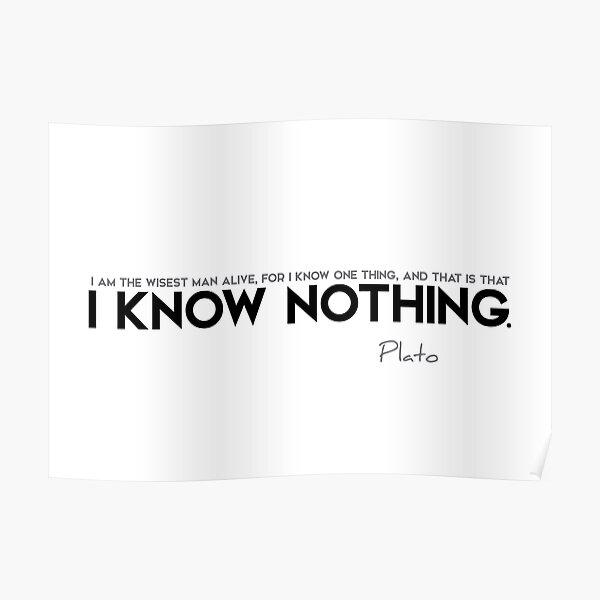I know nothing - plato Poster