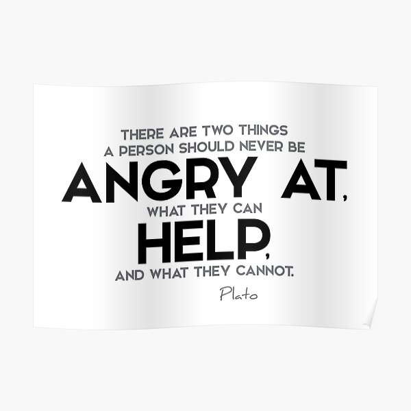 never be angry at - plato Poster