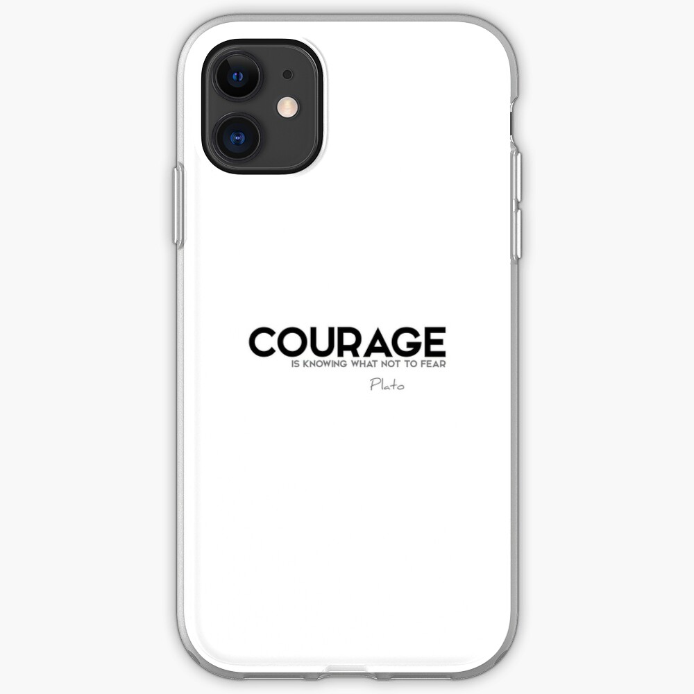 courage is knowing what not to fear - plato iPhone Case & Cover