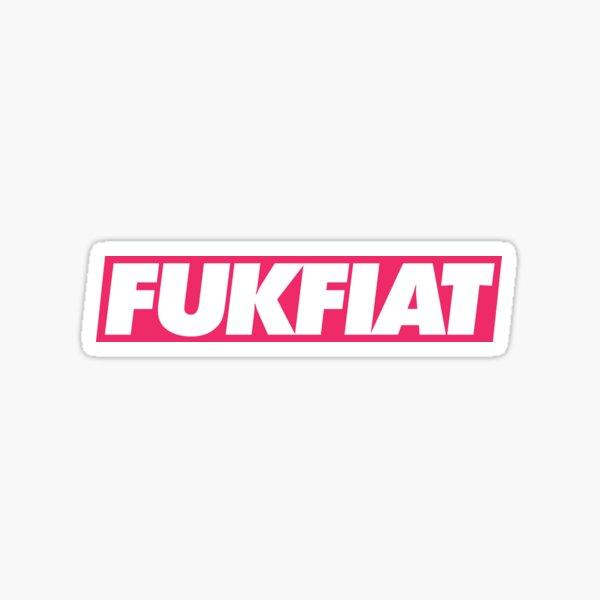 Fuk Fiat Sticker