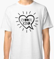 Choose Kind T-shirt Classic T-Shirt