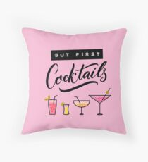 But first, cocktails Throw Pillow