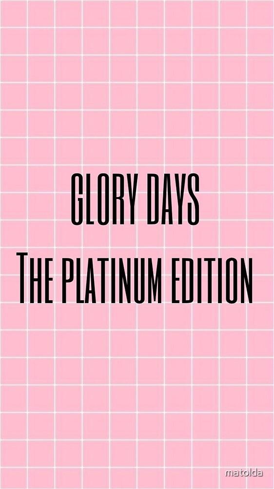GLORY DAYS by matolda