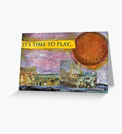 It's Time To Play.. Greeting Card