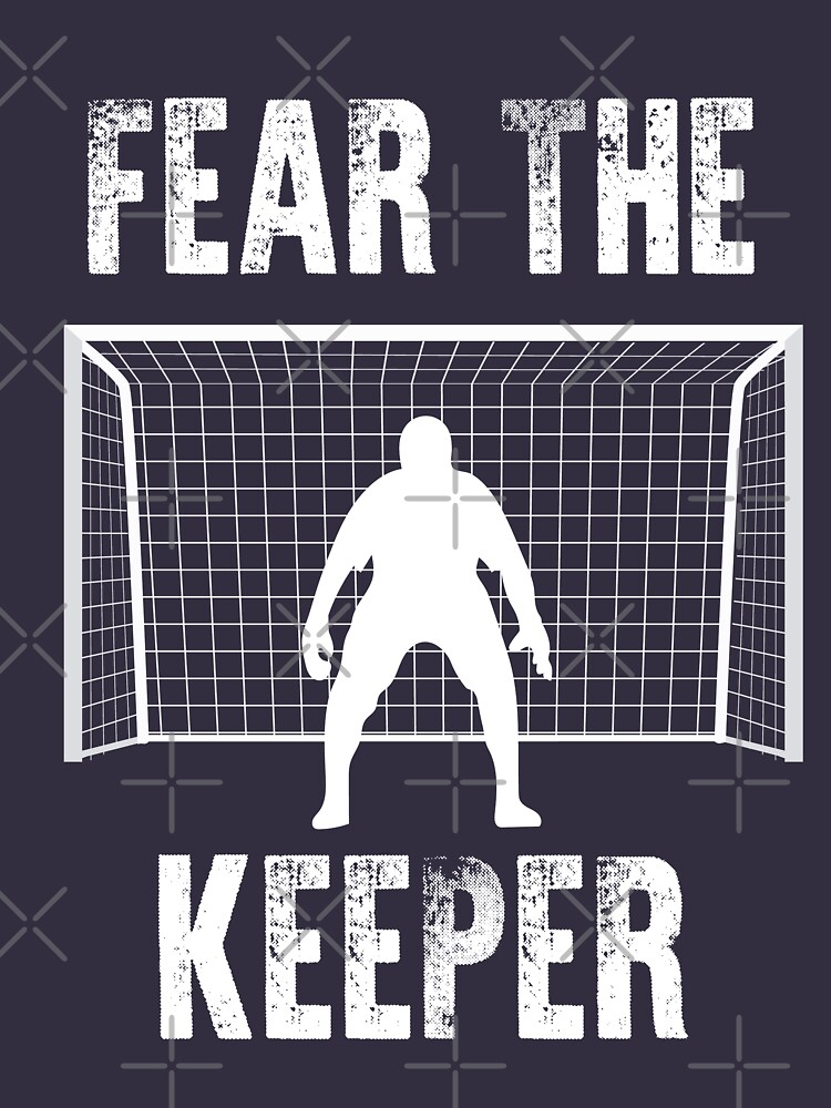 Funny Goalkeeper Gift Shirts: Fear The Keeper Soccer T Shirt by EcoKeeps