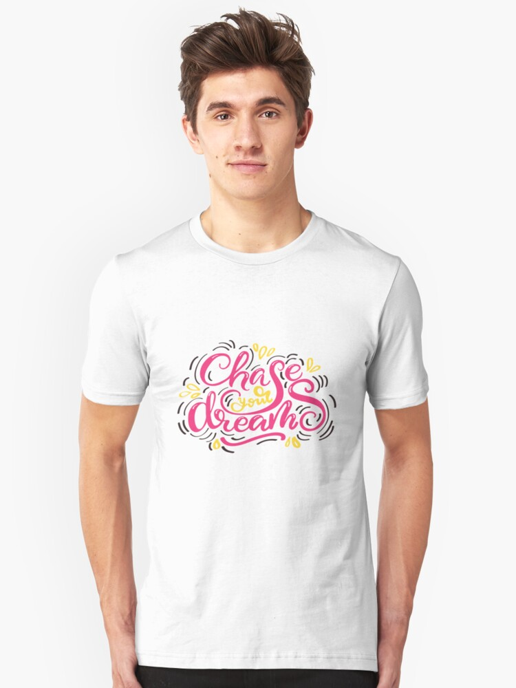 Chase your dreams lettering design Unisex T-Shirt Front