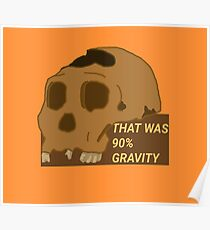 Arrested Development - That Was 90% Gravity Poster