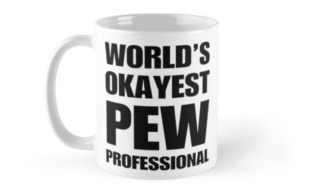 Funny World's Okayest Pew Professional Coffee Mugs by christianadams