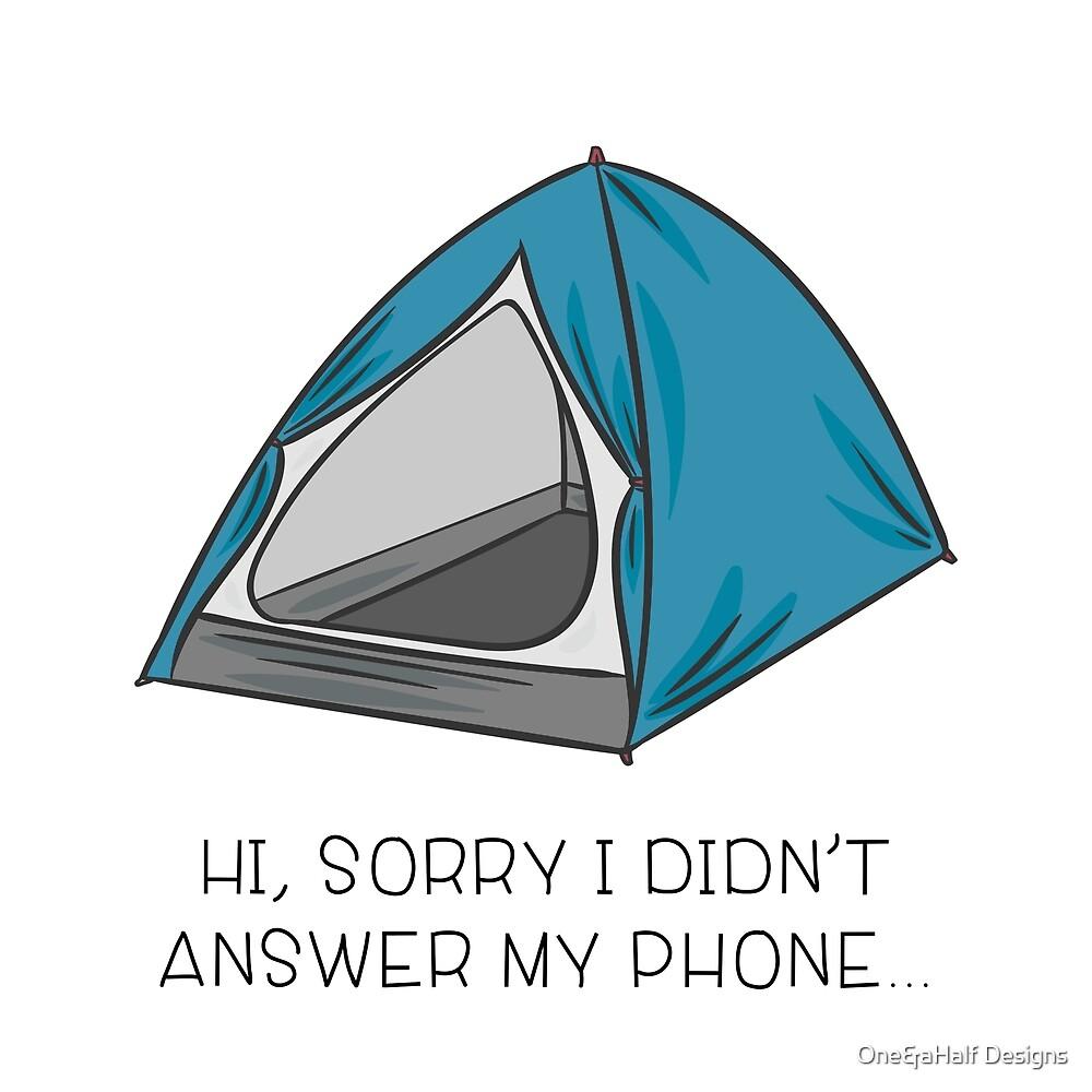 Hi, Sorry i didn't answer my phone... by One&aHalf Designs