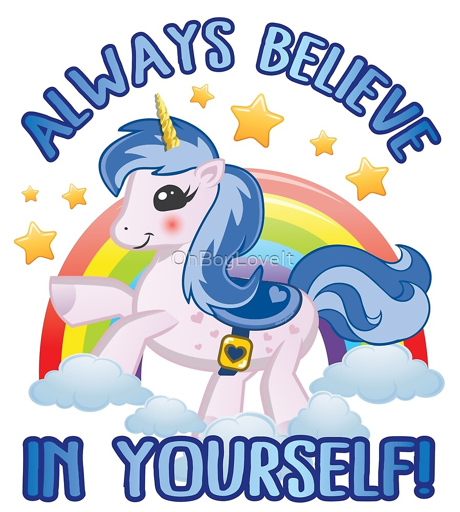 Believe in Yourself Blue Haired Unicorn by OhBoyLoveIt