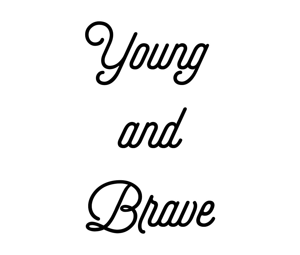 Young And Brave [Top Girly Teenager Quotes] by ElderArt