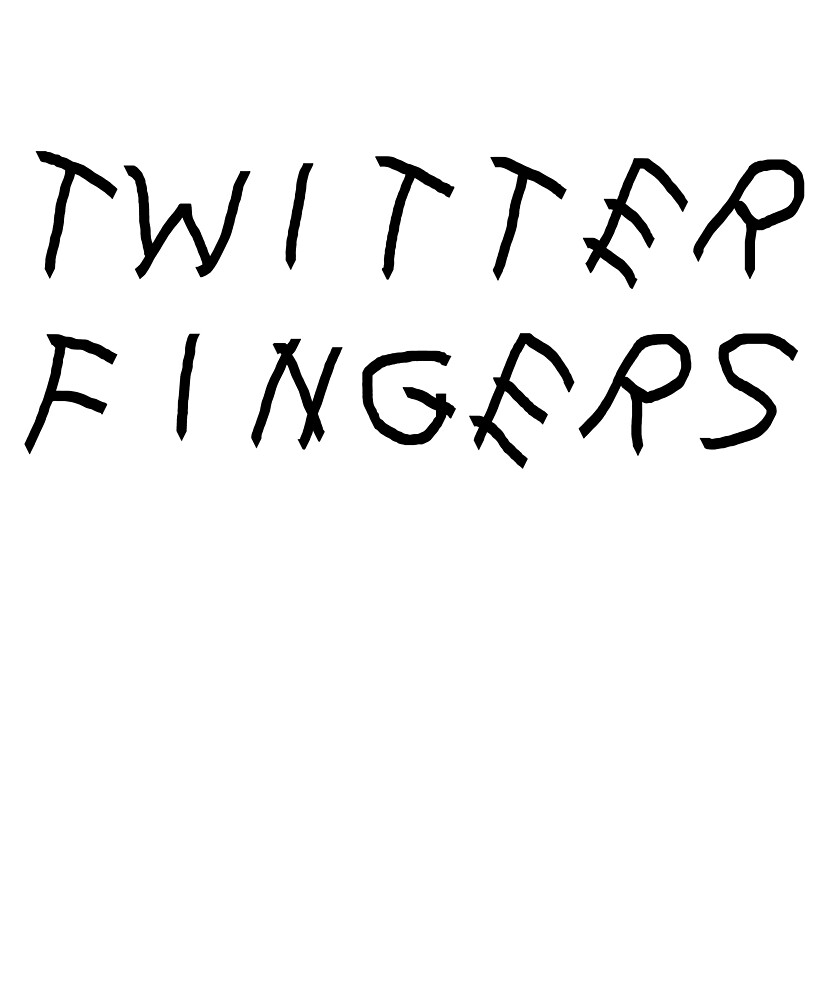 Twitter Fingers by RicFlairDrip