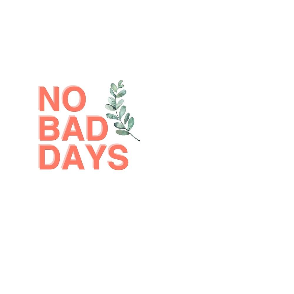 no bad days by mehakdedmari12