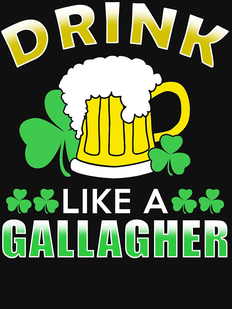 Drink Like a Gallagher, Funny St Patrick's day Shirt by Adik