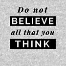 Design Day 63 - Do Not Believe All That You Think - March 4, 2018 by TNTs