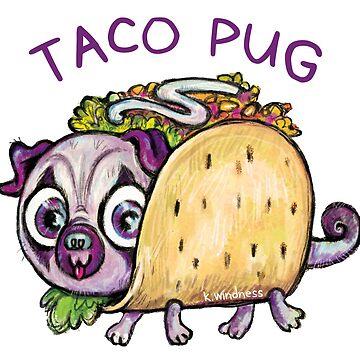 Taco Pug by kazwindness