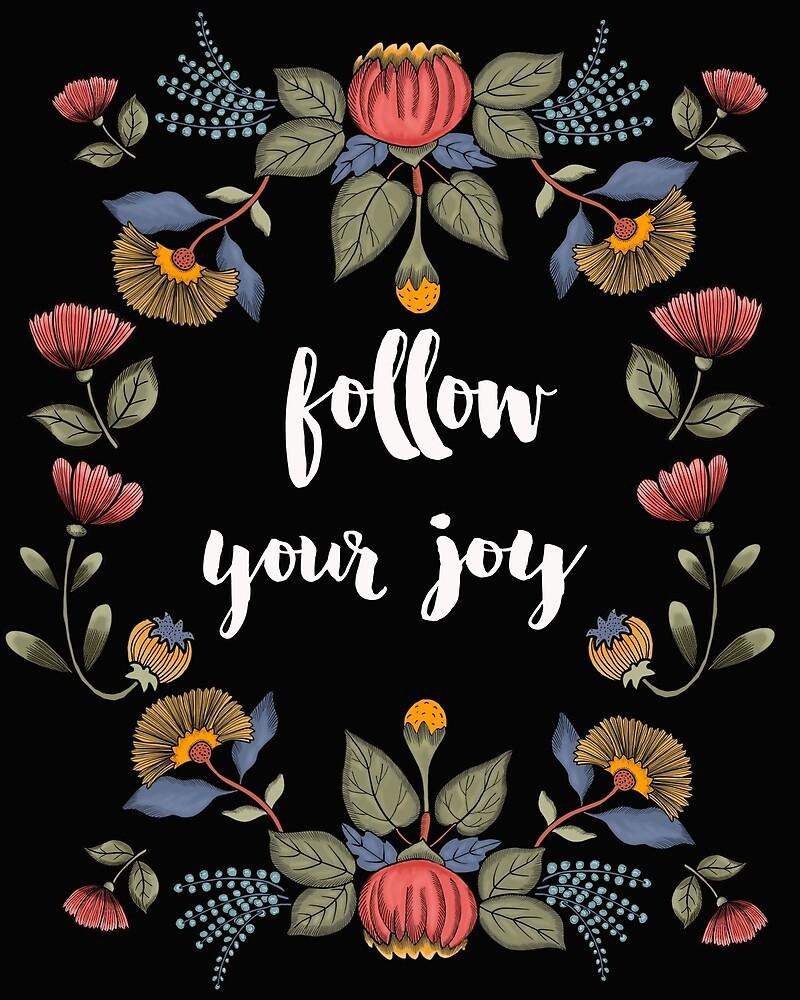 Follow Your Joy by Marlagill