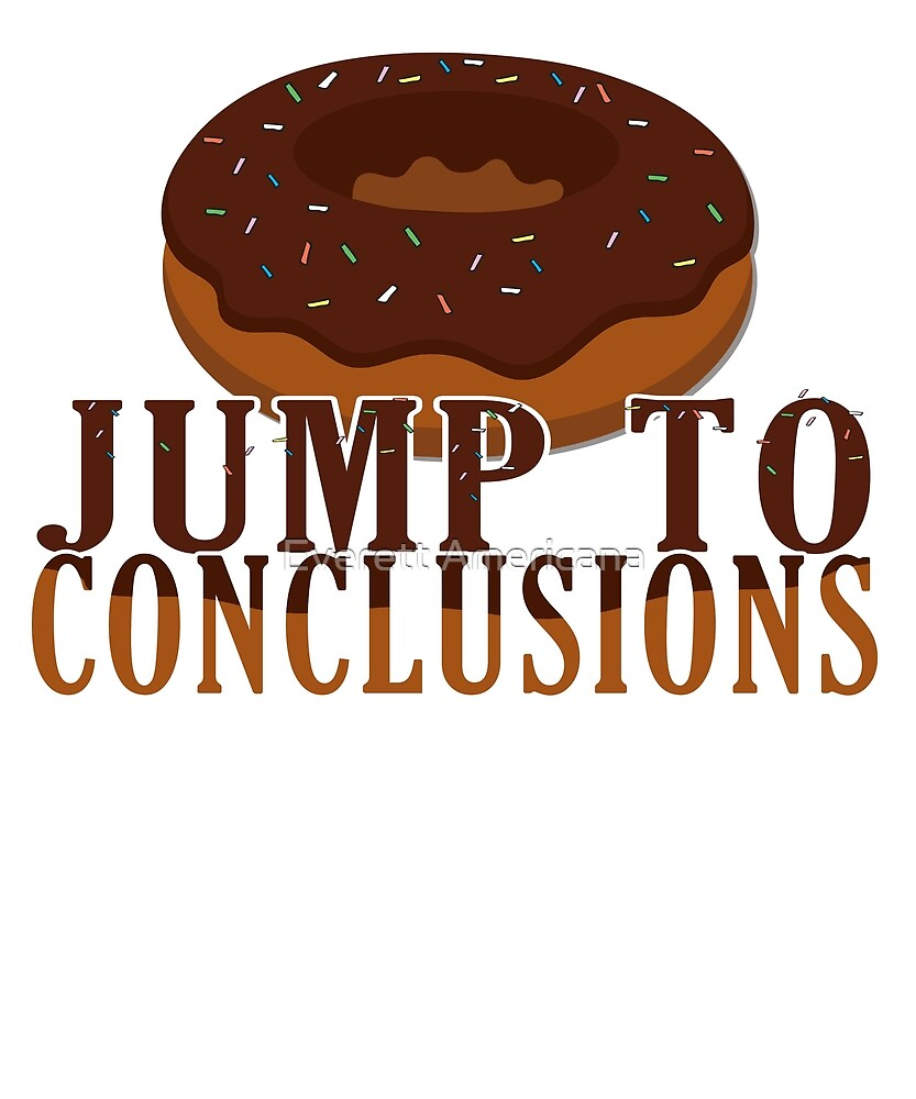 Donut Jump to Conclusions by Everett Americana