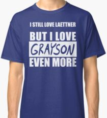 I Love Grayson Even More Classic T-Shirt