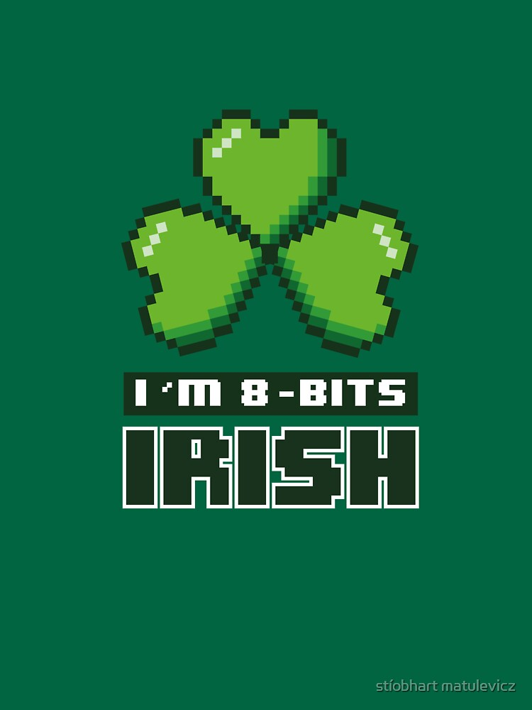 I'm 8-Bits Irish by madra