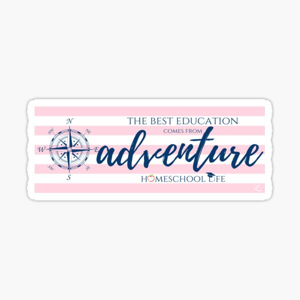 The Best Education Comes From Adventure - Pink Sticker