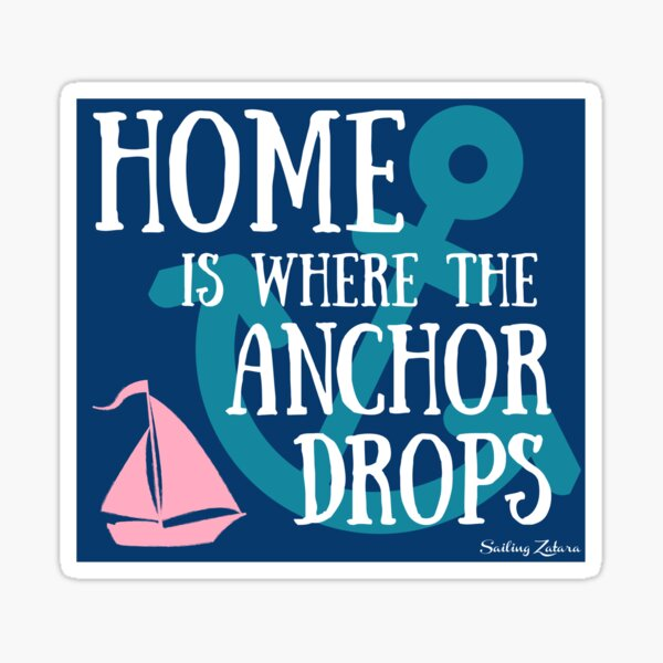 Home is Where the Anchor Drops Sticker Sticker