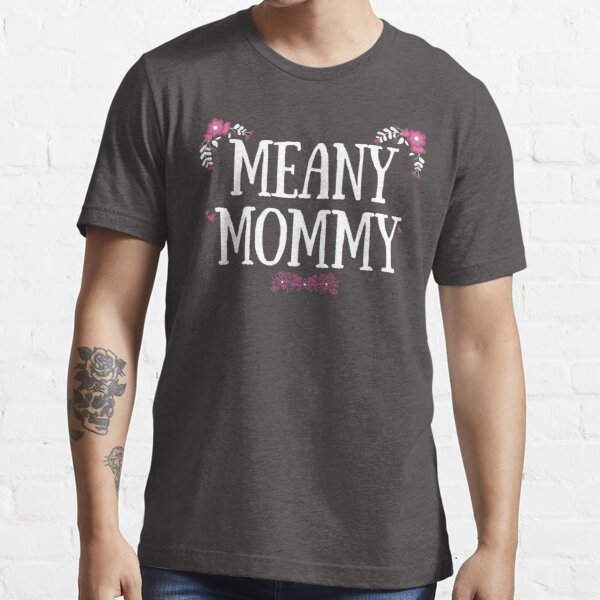 Meany Mommy - Dark Essential T-Shirt