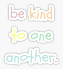 be kind to one another. Sticker
