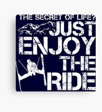 Skiing - The Secret Of Life Just Enjoy The Ride Canvas Print
