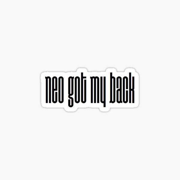 Neo got my back 2 Sticker