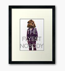 The Flyest Nobody 2 Framed Print