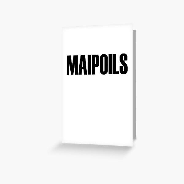 Maipoils  Greeting Card