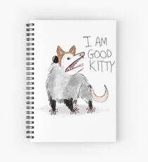 """""""I AM GOOD KITTY"""" Design Spiral Notebook"""