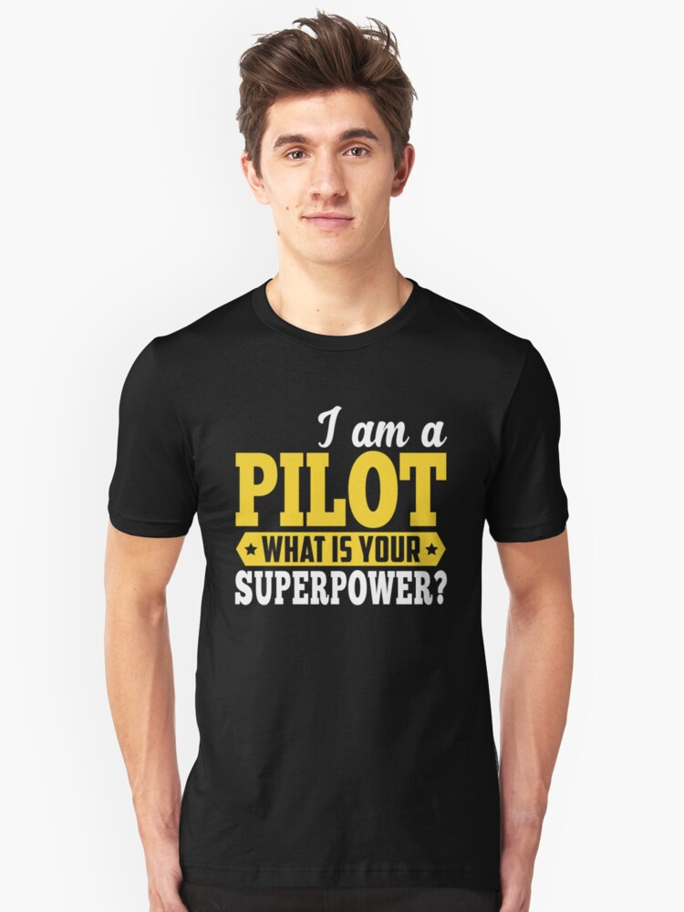 I/'m A Pilot What/'s Your Superpower Black Adult T-Shirt