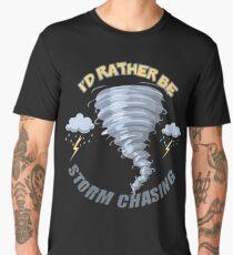 I'd Rather Be Storm Chasing Men's Premium T-Shirt