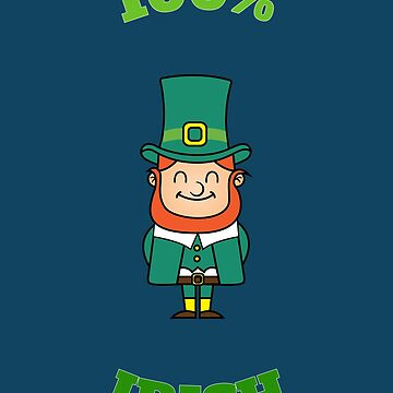 100% Funny Cute Leprechaun Cool Gift For St Patricks Day  by Klimentina
