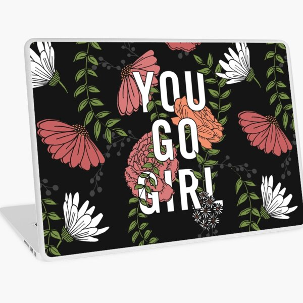 You Go Girl with Florals Laptop Skin